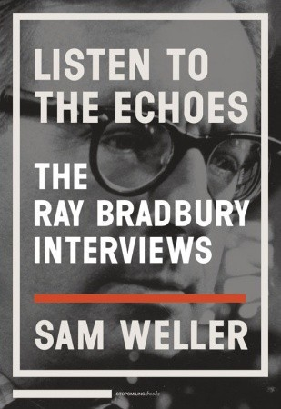 Listen to the Echoes by Sam Weller