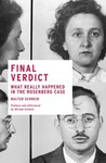 Final Verdict: What Really Happened in the Rosenberg Case