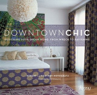 Downtown Chic by Robert Novogratz