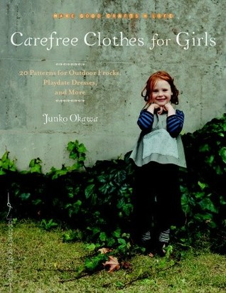 Carefree Clothes for Girls by Junko Okawa