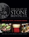 Stone Brewing Co.'s Guide to Craft Beer: Recipes and Techniques from the Leading American Microbrewery