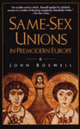 Same-Sex Unions in Premodern Europe by John Boswell