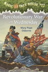 Revolutionary War on Wednesday (Magic Tree House, #22)