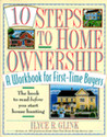 10 Steps to Home Ownership: A Workbook for First-Time Buyers