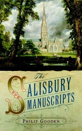 The Salisbury Manuscripts by Philip Gooden