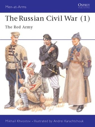 The Russian Civil War (1): The Red Army (Men at Arms Series, 293)