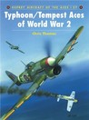 Typhoon/Tempest Aces of World War 2 (Osprey Aircraft of the Aces No 27)
