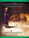 Old Testament Study Guide, Pt. 3: The Old Testament Prophets (Making Precious Things Plain, Vol. 9)
