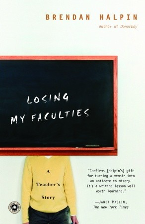 Losing My Faculties by Brendan Halpin