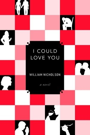 I Could Love You by William Nicholson