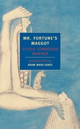 Mr. Fortune's Maggot by Sylvia Townsend Warner