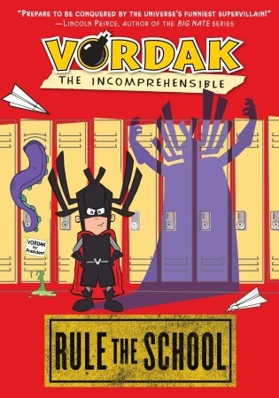 Vordak the Incomprehensible: Rule the School (Vordak the Incomprehensible #2)