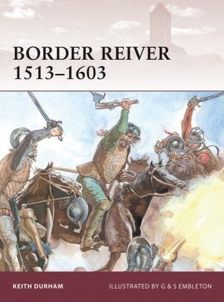 Border Reiver 1513-1603 (Warrior #154)