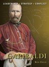 Garibaldi: The background, strategies, tactics and battlefield experiences of the greatest commanders of history