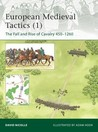 European Medieval Tactics (1): The Fall and Rise of Cavalry 450–1260