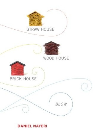 Straw House, Wood House, Brick House, Blow: Four Novellas by Daniel Nayeri