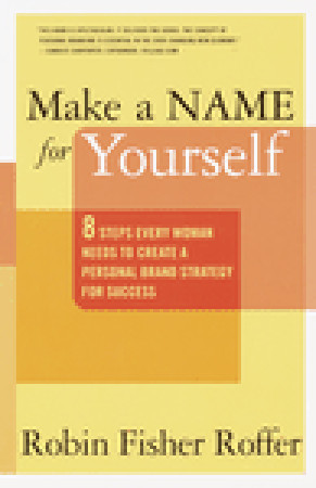 Make a Name for Yourself by Robin Fisher Roffer