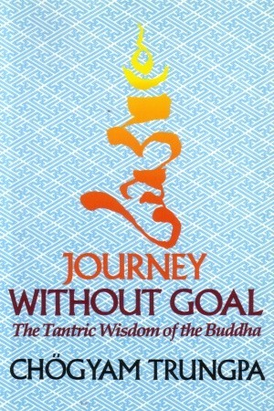 Journey Without Goal by Chögyam Trungpa