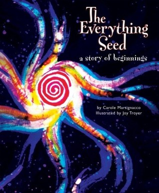 The Everything Seed: A Story of Beginnings