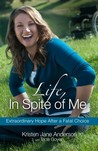 Life, In Spite of Me by Kristen Jane Anderson