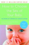 How to Choose the Sex of Your Baby: Fully revised and updated
