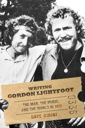 Writing Gordon Lightfoot by Dave Bidini