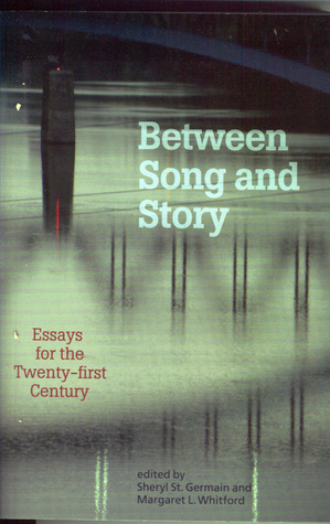 Between Song and Story by Sheryl St. Germain