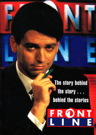 Frontline: The Story Behind the Story... Behind the Stories