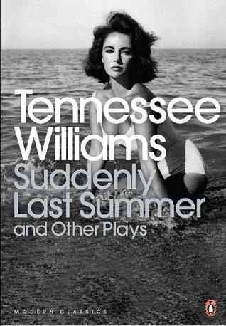 Suddenly Last Summer and Other Plays by Tennessee Williams