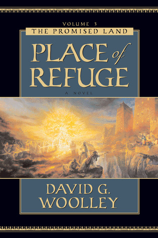 Promised Land Series: Place of Refuge David G. Woolley