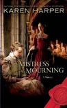 Mistress of Mourning by Karen Harper