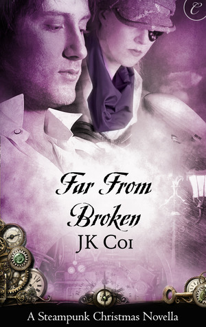 Far from Broken by J.K. Coi