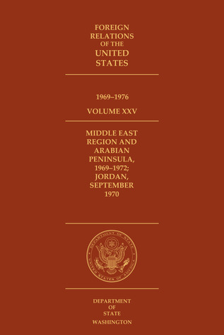 Foreign Relations of the United States, 1969–1976, Volume XXIV, Middle East Region and Arabian Peninsula, 1969–1972; Jordan, September 1970