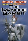 The Ivanhoe Gambit (Time Wars, #1)