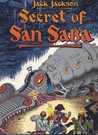 Secret of San Saba: A Tale of Phantoms and Greed in the Spanish Southwest