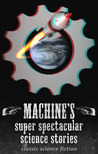 Machines super spectacular science stories