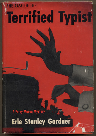 The Case of the Terrified Typist by Erle Stanley Gardner