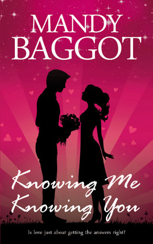 Knowing Me Knowing You by Mandy Baggot