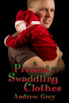 A Present in Swaddling Clothes by Andrew  Grey