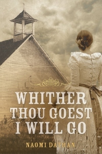 Whither Thou Goest, I Will Go by Naomi Dathan