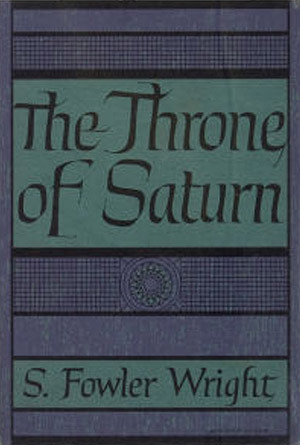 The Throne of Saturn by S. Fowler Wright