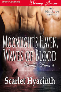 Moonlight Haven, Waves of Blood (Deadly Mates, #5)