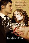 Secrets & Lies by Tracy James Jones
