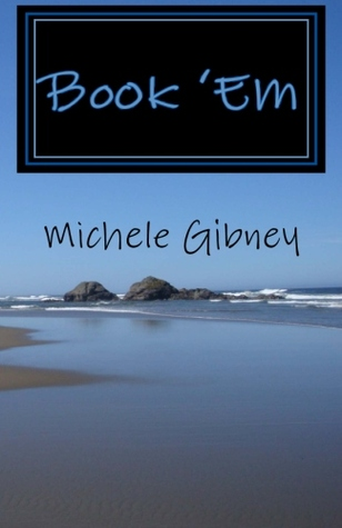 Book 'Em by Michele Gibney