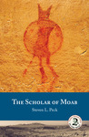 The Scholar of Moab by Steven L. Peck