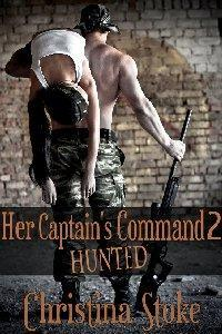 Hunted (Her Captain's Command, #2) by Christina Stoke