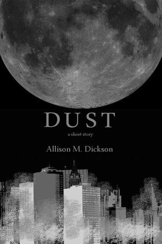 Dust by Allison M. Dickson