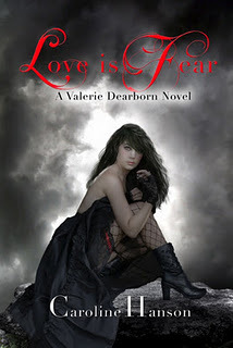 Love is Fear (Valerie Dearborn, #2)