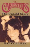 The Carpenters: The Untold Story : An Authorized Biography