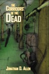 The Corridors of the Dead (Among the Dead, #1)